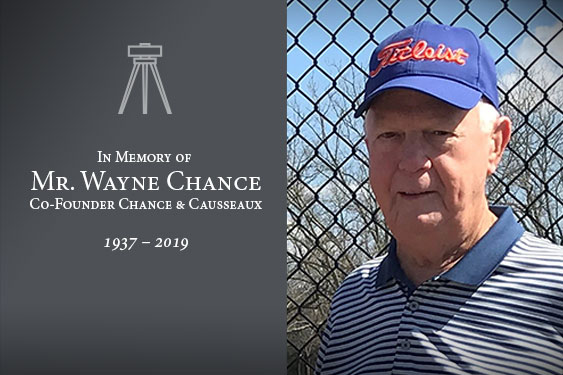 In Memory of Wayne Chance, Land Surveyor and co-founder of Chance & Causseaux